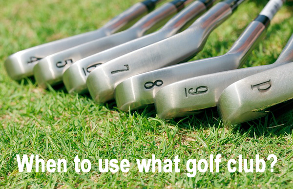 When to use what golf club?